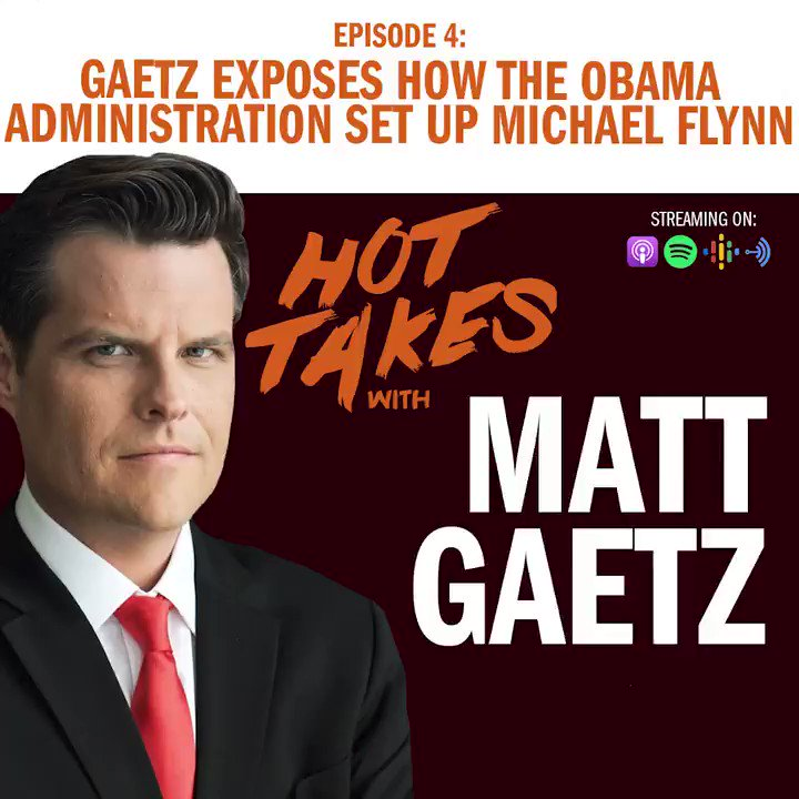 """The Obama Administration's involvement in the setup of Michael Flynn is beginning to unravel.  I break down the corruption in Episode 4 of """"Hot Takes with Matt Gaetz.""""  Listen and Subscribe! ⬇️"""