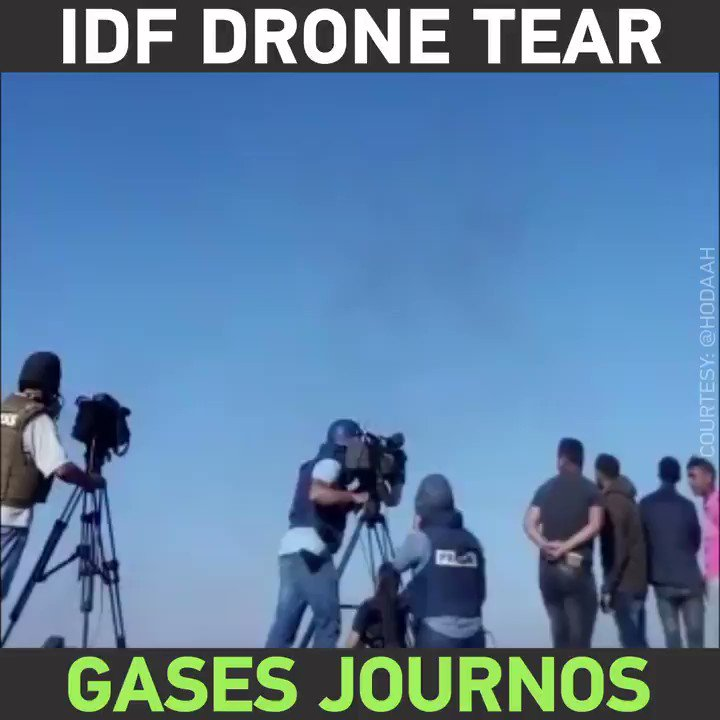 An Israeli Defense Forces drone TEAR GASES journalists at the Gaza border! https://t.co/ATe9TIrKxD