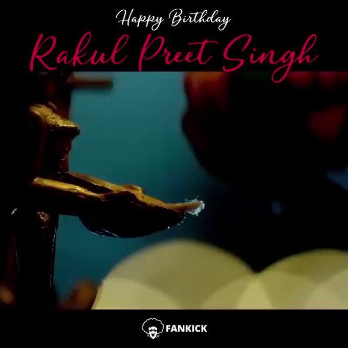 Wishing the gorgeous Rakul Preet Singh a very  Happy Birthday