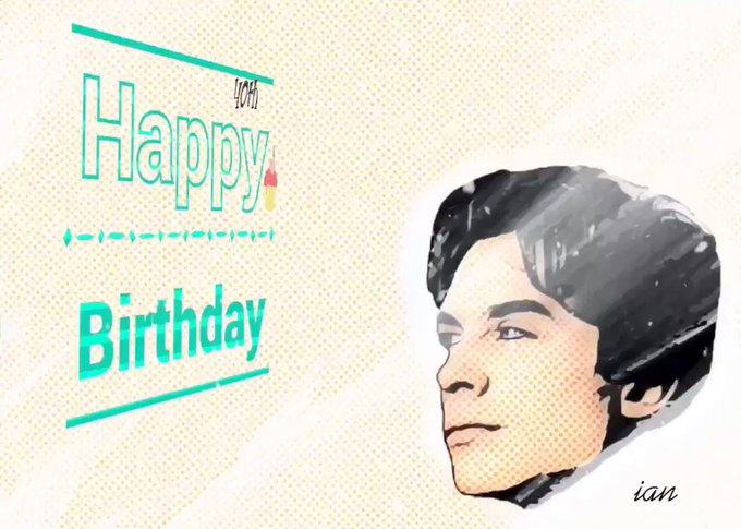 Happy Birthday!   Ian Somerhalder Hope you have a great day!