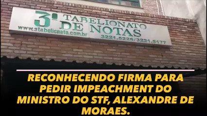 Reconhecendo firma para pedir o Impeachment do Ministro do STF, Alexandre de Moraes. #FechadoComBolsonaro #SomosTodosBolsonaro #BrasilAcimaDeTudo