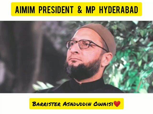 AIMIM PRESIDENT & MP HYDERABAD BARRISTER @asadowaisi sahab