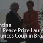 Nobel Peace Prize Laureate denounces coup in Brazil. https://t.co/PPwphFOHUk