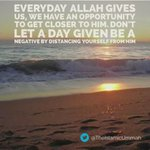 Everyday ALLAH gives us, we have an opportunity to get closer to Him. https://t.co/cU4Ej81q3h