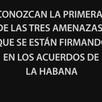 Conozcan la primera de 3 amenazas que se están firmando en los acuerdos de La Habana. https://t.co/nllNdw2EDs