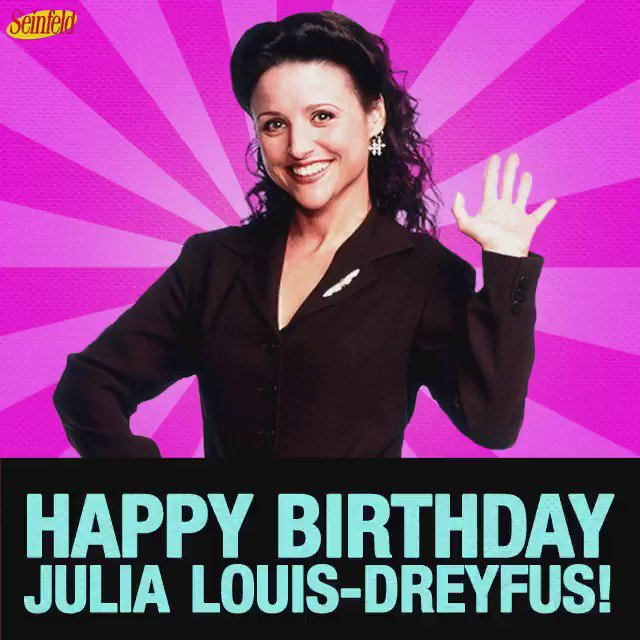 Happy Birthday to Julia Louis-Dreyfus! Share your favorite Elaine moments!