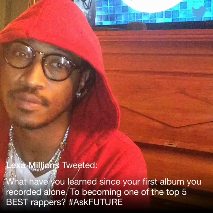 . @billionbaby6 #AskFuture https://t.co/5Rxq8TPwOq