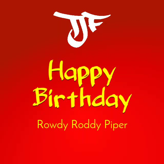 Happy  Birthday Roddy Piper! # RIP