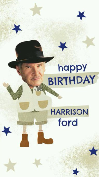 He\s conquered the desert, the tombs, the forest and the galaxies! Happy Birthday Harrison Ford