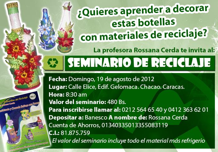 La Profesora Rossana Cerda te invita al Seminario de Reciclaje, visualizar el link para más información: http://t.co/m9QSKLKv