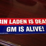 RT @chrisdonovannbc: Here's the BIN LADEN IS DEAD! GM IS ALIVE sticker from Charlotte that @davidgregory showed Romney http://t.co/UyyDjtXN