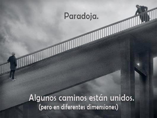 Algunos caminos están unidos, pero en diferentes dimensiones. http://t.co/RLLFSZJI