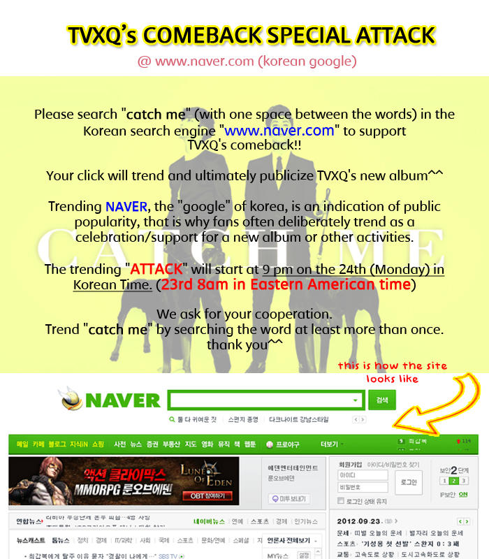 RT @TVXQHOME: [PROJECT] 6집 컴백 올공; TVXQ COMEBACK SPECIAL 'ATTACK' Let's trend 'Catch Me' on Naver^_^ more details -> http://t.co/7h7Z8 ...