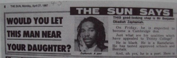 1987: Benjamin Zephaniah nominated for poety fellowship at Cambridge. Kelvin MacKenzie's Sun responded with this: http://t.co/1dks7OqG