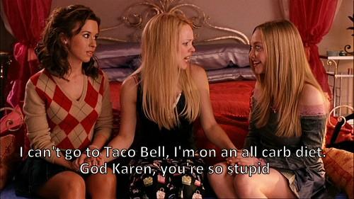 Karen you're so stupid. - Mean Girls. http://t.co/nvwU4psE