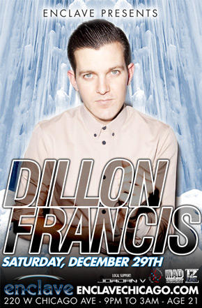 Did you hear? @DILLONFRANCIS returns to @EnclaveChicago !! December 29. Can't miss it!! http://t.co/wymh1Ieg