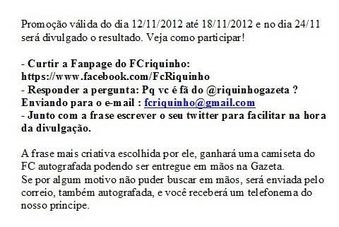 FC Riquinho (@FCRiquinho): Bom dia a todos! Pessoal, estou lançando a promoção do FC com @riquinhogazeta  leiam o anexo e participem! http://t.co/OGGdY5R4