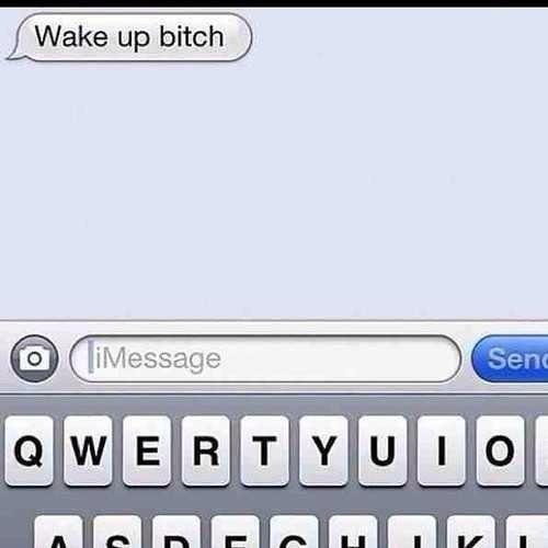 Bitches love good morning texts... http://t.co/6iCp0RFp