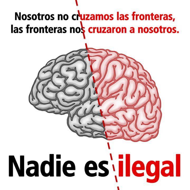 RT @democraciareal: Nosotros no cruzamos las fronteras, las fronteras nos cruzan a nosotros, NADIE ES ILEGAL!! #niCIEniCECE http://t.co/ ...