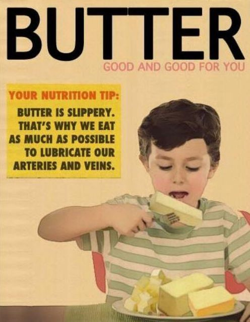 Great ad for butter - lubricate your arteries and veins http://t.co/XBGkRY8H