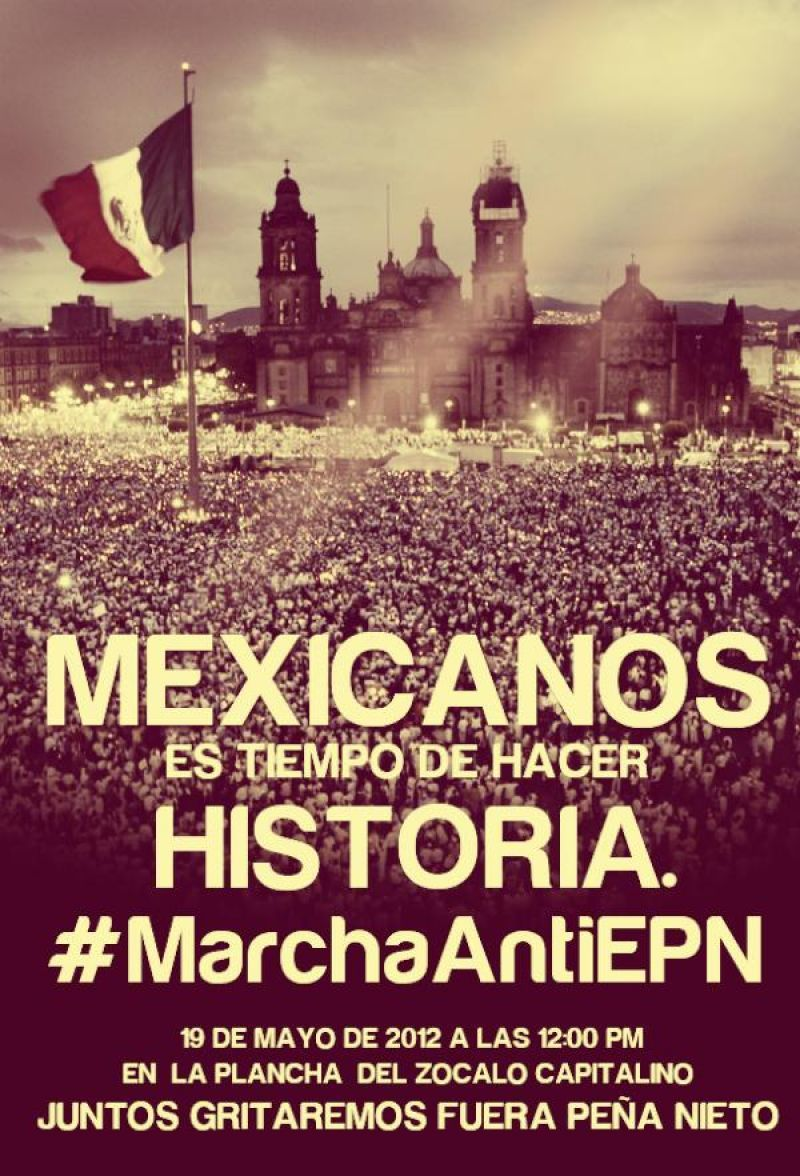 #MarchaAntiEPN 19 de Mayo 2012 (12:00 pm) Zocalo Capitalino http://t.co/F6NATDVH