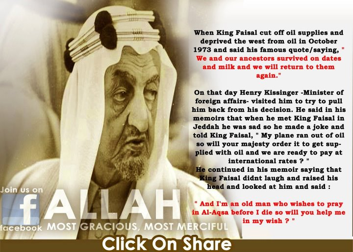 King Faisal: 'And I'm an old man who wishes to pray in Al-Aqsa before I die so will you help me in my wish?' http://t.co/9SyIxS0v