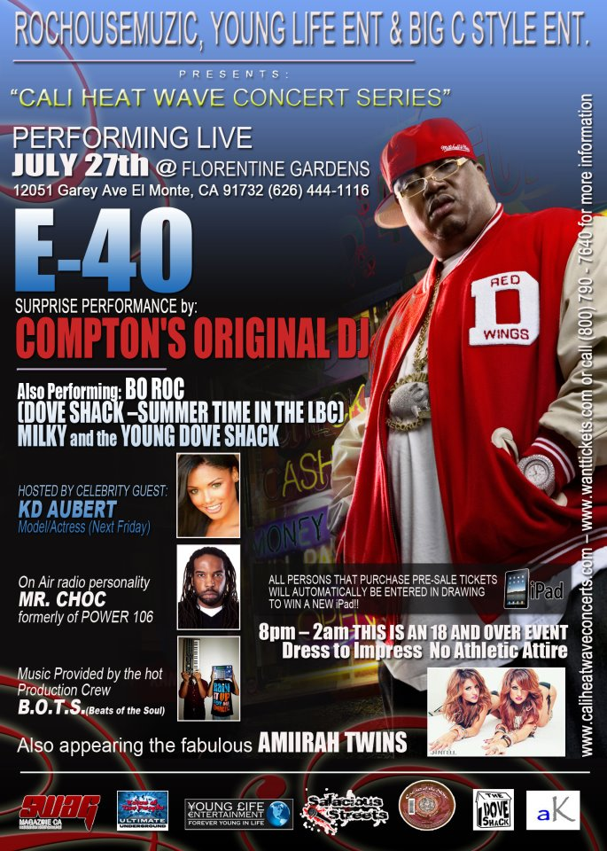 RT @MRS_SOCIALITE: JULY 27th AT #FlorentineGardens #LA #HOLLYWOOD and surrounding areas @E40 @DJQuik @BOROC http://t.co/y81cw1jI