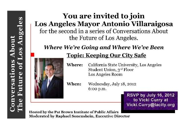 "Mayor Villaraigosa joins @PBI to discuss ""Where we've Been & Where We're Going: Keeping #LA Safe"" – July 18 @ 6pm. RSVP http://t.co/oTT2dA8K"