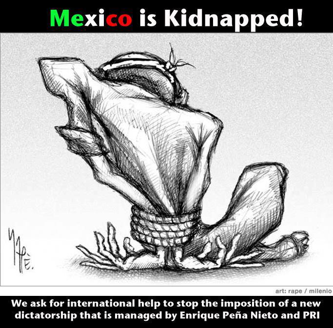 RT @LaClairgue: Mexico is Kidnapped! #SOSMexico http://t.co/VubJa7QB