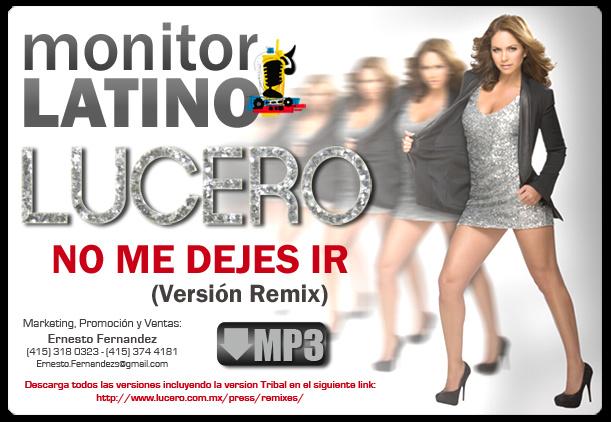 """RT @ERNESTO_FER: """"@monitorLATINO: Felicidades a @LuceroMexico Lugar #5 en #TopGeneral con #NoMeDejesIr http://t.co/rm1KUO2O via @sergio_gdl"""""""