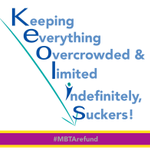 """""""KEOLIS: Keeping Everything Overcrowded & Limited Indefinitely, Suckers!"""" #MBTArefund #MBTA @MBTA_CR http://t.co/i83a2pmCf2"""