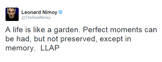 The other side of Twitter, away from the silly virality of lammas and dresses. Mr Nimoy's last tweet. Beautiful #LLAP http://t.co/m69OVE19JT