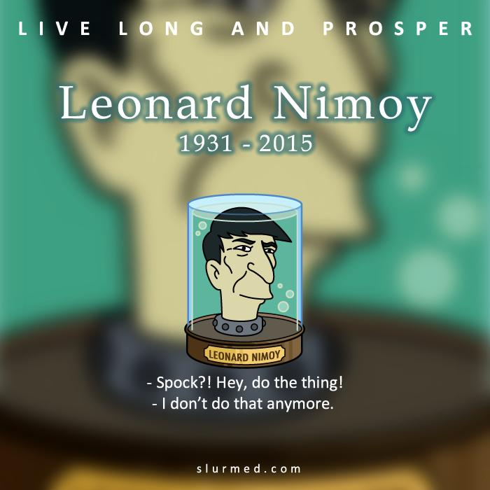 #LLAP - Live Long And Prosper @TheRealNimoy #LeonardNimoy 1931 - 2015 Thanks for #StarTrek, #Futurama and more... http://t.co/u9BCoQuqhy
