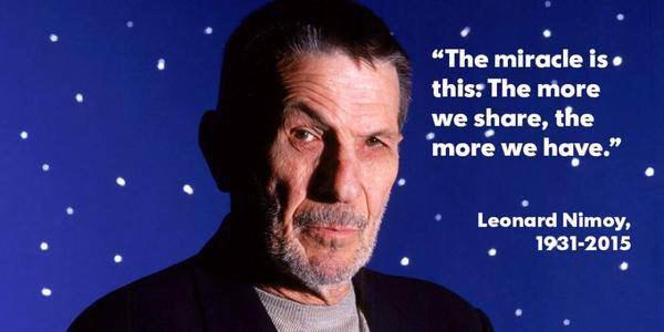 The more we #share ... ~Leonard Nimoy http://t.co/58BtNmaE4J