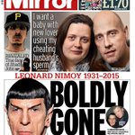 """DAILY MIRROR FRONT PAGE: """"Leonard Nimoy 1931 - 2015: Boldly Gone"""" #skypapers http://t.co/NUYMSJxdy5"""