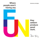 """""""Where people arent having any fun, the seldom produce good work."""" https://t.co/Xo4IaGO8FK #quotes"""
