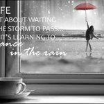 Life isnt about waiting for the storm to pass, its about learning to dance in the rain #SoFlorida! RT if you agree! http://t.co/apQfvi2b8f