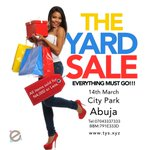 S/O @__Savannah__TV Come out to #TheYardSale on 14th March. CityPark. Wuse2. All items sold #4KorLESS. http://t.co/ukLDSEDtJd