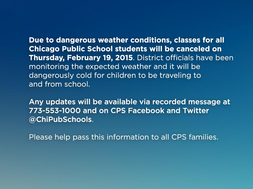 All classes cancelled for CPS students tomorrow, February 19. Please spread the word. Details: http://t.co/T5oHfIlTgL http://t.co/FIC7xpRb64