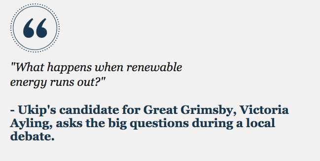 """What happens when renewable energy runs out?"" - Victoria Ayling, Ukip's candidate for Great Grimsby http://t.co/29EW5nuxvM"