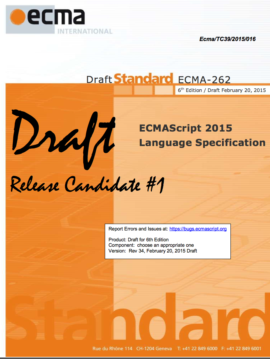 ECMAScript 6 Release Candidate 1 (Rev34 Feb. 20, 2014)  )is now available at http://t.co/G5QHlmr7gm http://t.co/NCRgj8PORZ