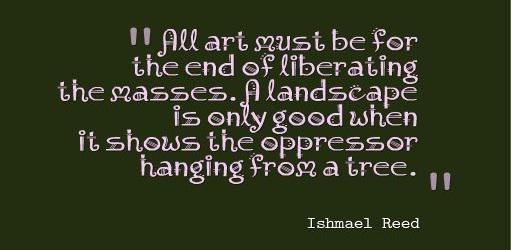 ... short story essayist, dramatist, editor, and publisher Ishmael Reed