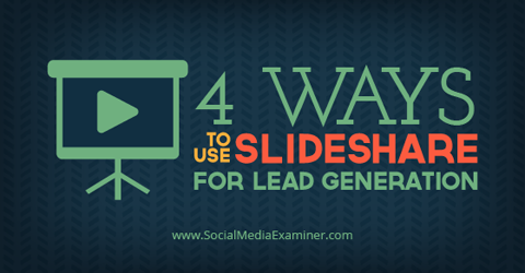 4 Ways to Use @SlideShare for Lead Generation on @SMExaminer - http://t.co/FdPwTDKmYo #smtips http://t.co/ZDKfgMWuzg