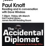 Head in a Book - Paul Knott, The Accidental Diplomat. Friday, March 6 at Hull Central Library. 7.30pm. FREE. http://t.co/3xukbxJUIz