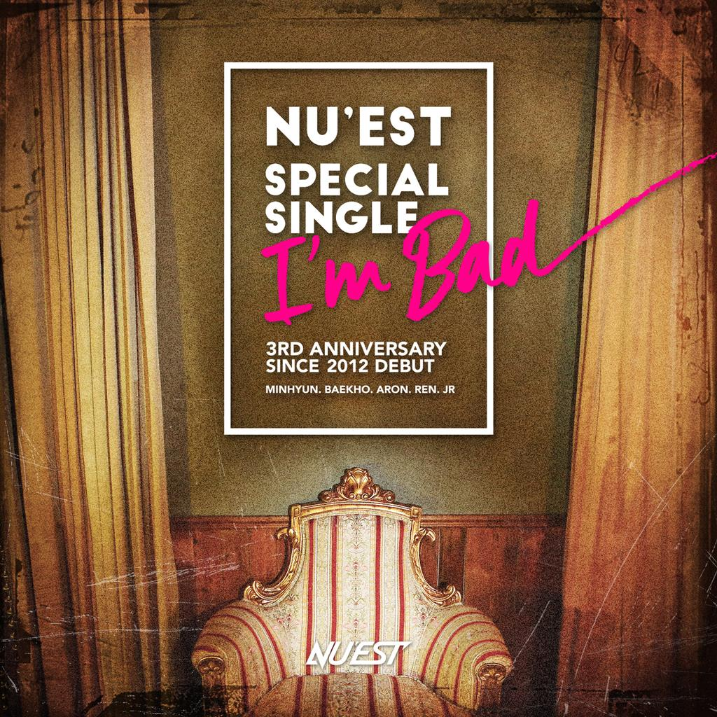 [NU'EST NEWS]   2015.02.26 PM12:00  SPECIAL SINGLE 「I'm Bad」M/V Teaser OPEN!! #뉴이스트 #nuest #iambad http://t.co/bFldqeXqI3