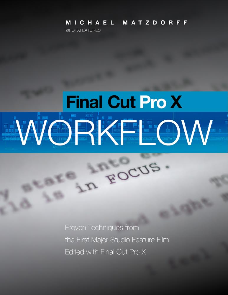 Próximamente disponible el libro Final Cut Pro X:Workflow de Mike Matzdorff involucrado en la película Focus.  https://t.co/y35MBUo8ex
