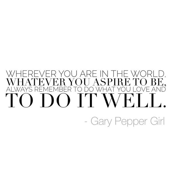 RT @soniastyling: Inspiring words from @garypeppergirl to start the week. http://t.co/3gn5JX55uM