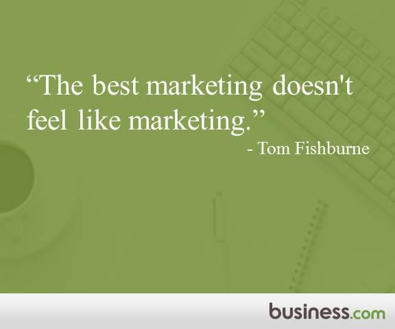 "Hey, marketers! Inspiration to start your week: ""The best marketing doesn't feel like marketing"" - Tom Fishburne http://t.co/h2JGxT8dEK"
