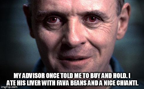 Hannibal Lecter talks buy & hold. $$ http://t.co/QzSxUrbF7W