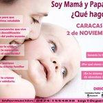 """TALLER """"SOY MAMÁ Y PAPÁ, AHORA ¿QUÉ HAGO?"""" * 2 de noviembre * #Caracas con @angicorzo @martharr y @sanasaab http://t.co/7vmHsme32d"""